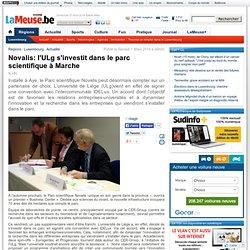 Novalis: l'ULg s'investit dans le parc scientifique à Marche