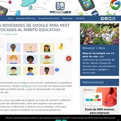 Las novedades de Google para Meet enfocadas al ámbito educativo