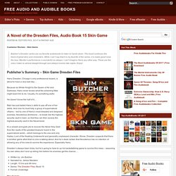 A Novel of the Dresden Files, Audio Book 15 Skin Game