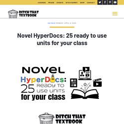 Novel HyperDocs: 25 ready to use units for your class - Ditch That Textbook