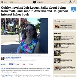 Quirky novelist Lois Leveen talks about being from mall-land, race in America and Hollywood interest in her book