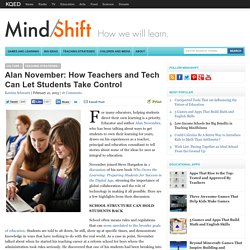Alan November: How Teachers and Tech Can Let Students Take Control