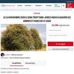 Le 14 Novembre 2020 il sera trop tard : aidez-nous à sauver les arbres et haies de St-Jean