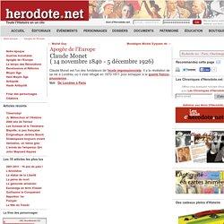 Apogée de l'Europe - Claude Monet( 14 novembre 1840 - 5 décembre 1926) - Herodote.net