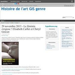 29 novembre 2013 - Le féminin s'expose ! Elisabeth Caillet et Chéryl Gréciet