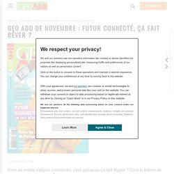 GEO Ado de novembre : futur connecté, ça fait rêver ?