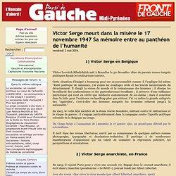 Victor Serge meurt dans la misère le 17 novembre 1947 Sa mémoire entre au panthéon de l'humanité