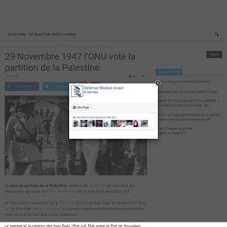 29 Novembre 1947 l'ONU vote la partition de la Palestine