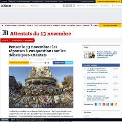 Penser le 13 novembre : les réponses à vos questions sur les débats post-attentats