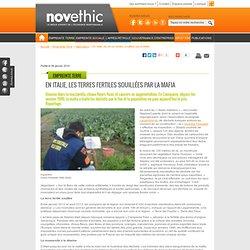 En Italie, les terres fertiles souillées par la Mafia - Agriculture - Environnement