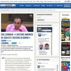 """Éric Zemmour : """"L'histoire annoncée de Cuba est l'histoire du monde"""""""