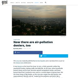Now there are air-pollution deniers, too
