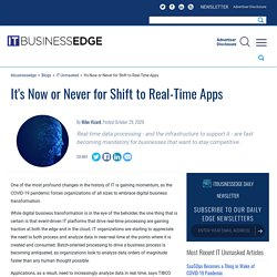 It's Now or Never for Shift to Real-Time Apps