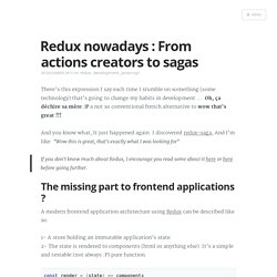 Redux nowadays : From actions creators to sagas