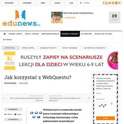 EDUNEWS.PL - portal o nowoczesnej edukacji - Jak korzystać z WebQuestu?