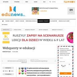 EDUNEWS.PL - portal o nowoczesnej edukacji - Webquesty w edukacji