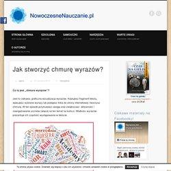 nowoczesnenauczanie.pl/narzedzia-2/jak-stworzyc-chmure-wyrazow/