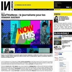 Media - NowThisNews : le journalisme pour les réseaux sociaux