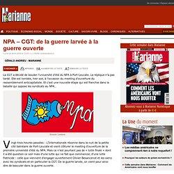NPA – CGT: de la guerre larvée à la guerre ouverte