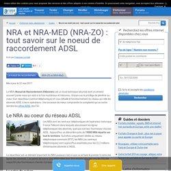 Le NRA au coeur des réseaux ADSL : qu'est-ce qu'un un NRA, un DSLAM ou un NRA-ZO ?