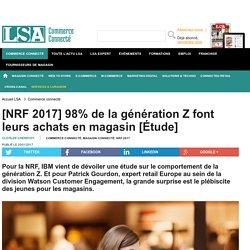 [NRF 2017] 98% de la génération Z font leurs...