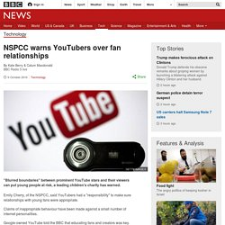 NSPCC warns YouTubers over fan relationships