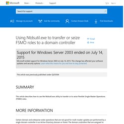 Using Ntdsutil.exe to transfer or seize FSMO roles to a domain controller