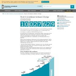 Nu är vi 10 miljoner invånare i Sverige