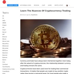 Learn The Nuances Of Cryptocurrency Trading