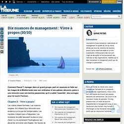 Dix nuances de management : Vivre à propos (10/10)