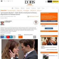 """""""50 nuances de Grey"""" : triste destin sexuel pour la femme, dépendante de l'homme brutal"""