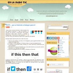 IFTTT... pon a Internet a trabajar para ti!
