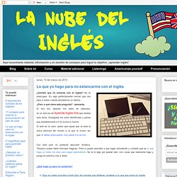 La nube del inglés: Lo que yo hago para no estancarme con el inglés