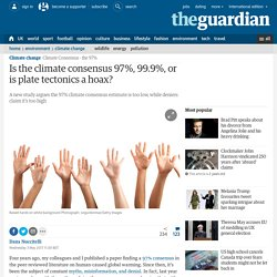 Is the climate consensus 97%, 99.9%, or is plate tectonics a hoax?