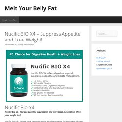 Nucific BIO X4 - Suppress Appetite and Lose Weight!