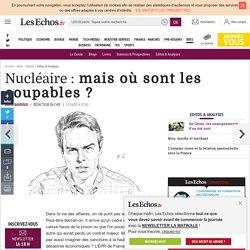 Nucléaire: mais où sont les coupables?