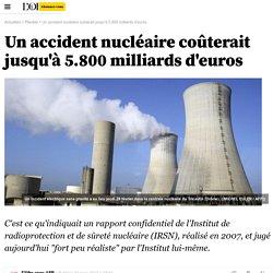 Un accident nucléaire coûterait jusqu'à 5.800 milliards d'euros