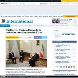Nucléaire: Obama demande la levée des sanctions contre l'Iran