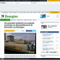 Un incendie maîtrisé à la centrale nucléaire en démantèlement de Brennilis, en Bretagne