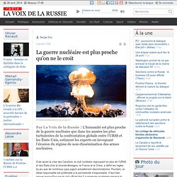 La guerre nucléaire est plus proche qu'on ne le croit - Dernières infos - Défense et Sécurité
