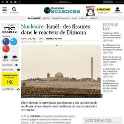 Nucléaire. Israël : des fissures dans le réacteur de Dimona