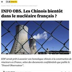 INFO OBS. Les Chinois bientôt dans le nucléaire français ?