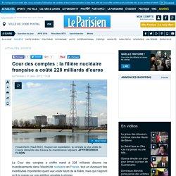 Cour des comptes : la filière nucléaire française a coûté 228 milliards d'euros