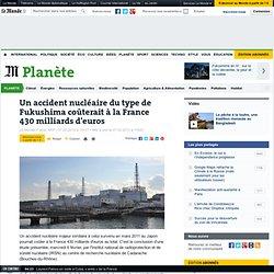 Un accident nucléaire du type de Fukushima coûterait à la France 430 milliards d'euros