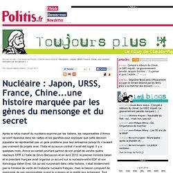 Nucléaire : Japon, URSS, France, Chine...une histoire marquée par les gènes du mensonge et du secret - Politis-Mozilla Firefox