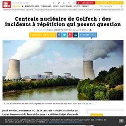 Centrale nucléaire de Golfech: des incidents à répétition qui posent question - Sud Ouest.fr