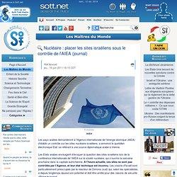 Nucléaire: placer les sites israéliens sous le contrôle de l'AIEA (journal)