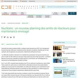Nucléaire: un nouveau planning des arrêts de réacteurs pour maintenance envisagé