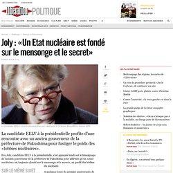 Joly: «Un Etat nucléaire est fondé sur le mensonge et le secret»