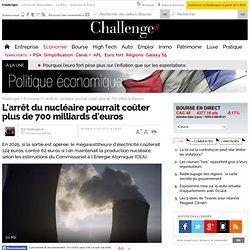L'arrêt du nucléaire pourrait coûter plus de 700 milliards d'euros